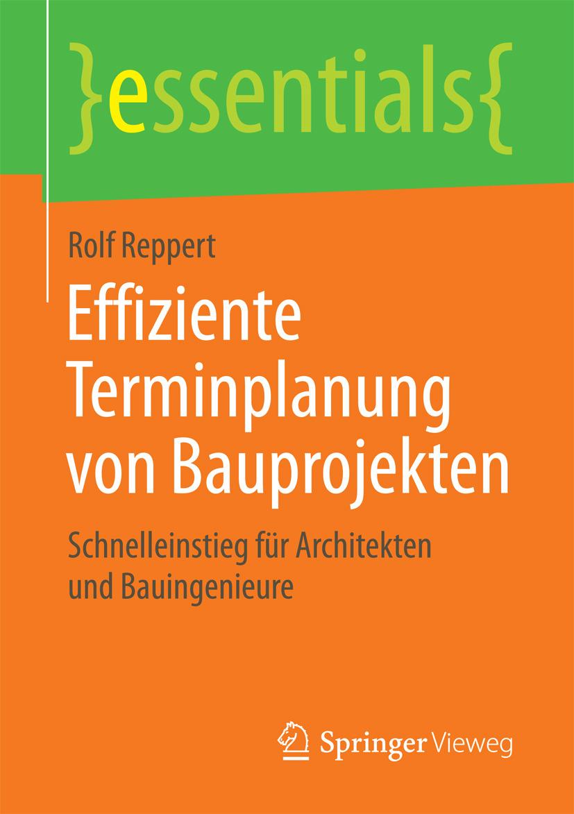 Reppert, Rolf - Effiziente Terminplanung von Bauprojekten, ebook