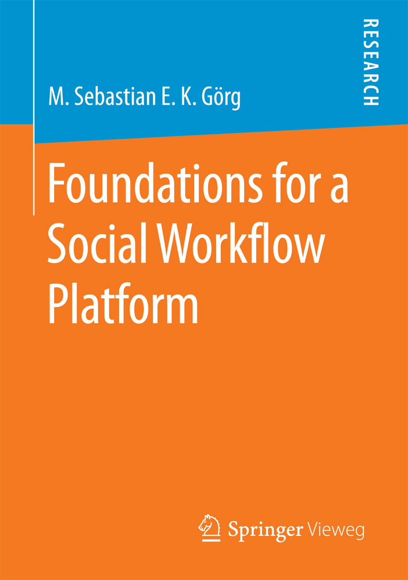 Görg, M. Sebastian E. K. - Foundations for a Social Workflow Platform, ebook