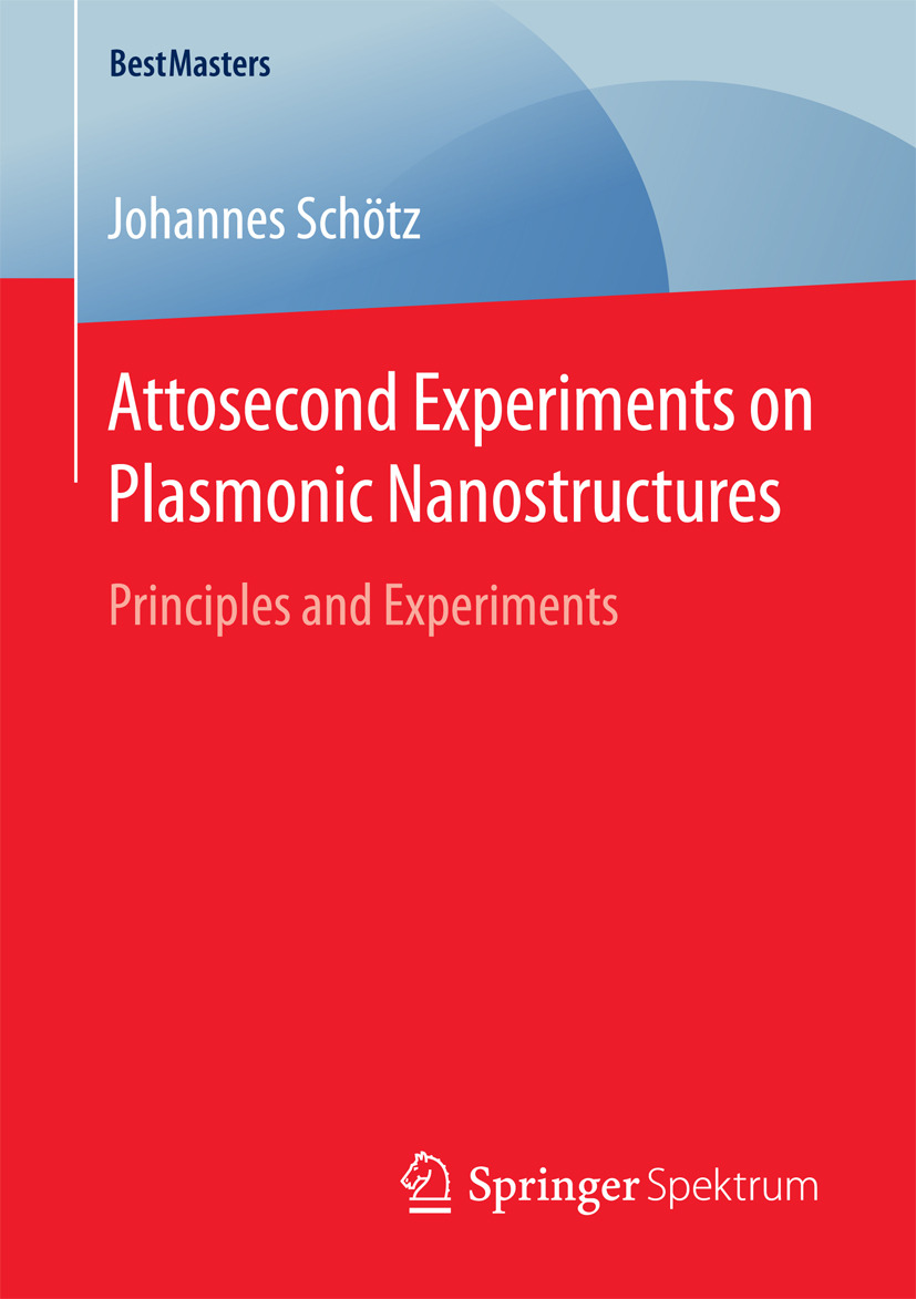 Schötz, Johannes - Attosecond Experiments on Plasmonic Nanostructures, ebook