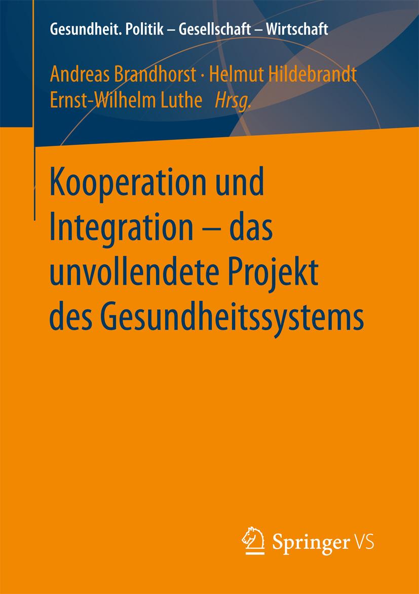 Brandhorst, Andreas - Kooperation und Integration – das unvollendete Projekt des Gesundheitssystems, ebook