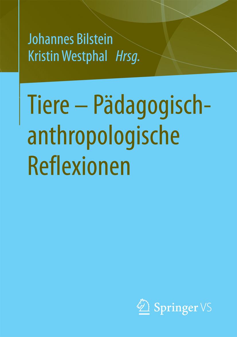 Bilstein, Johannes - Tiere - Pädagogisch-anthropologische Reflexionen, ebook