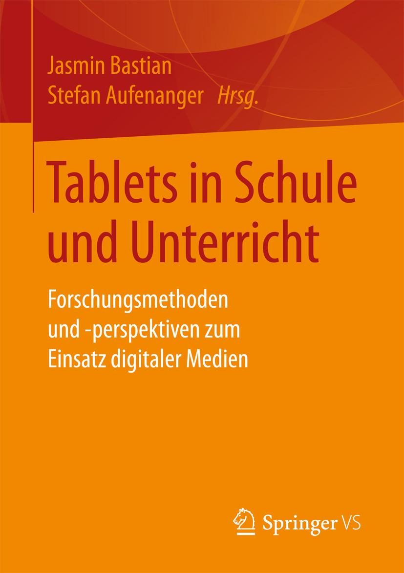 Aufenanger, Stefan - Tablets in Schule und Unterricht, ebook