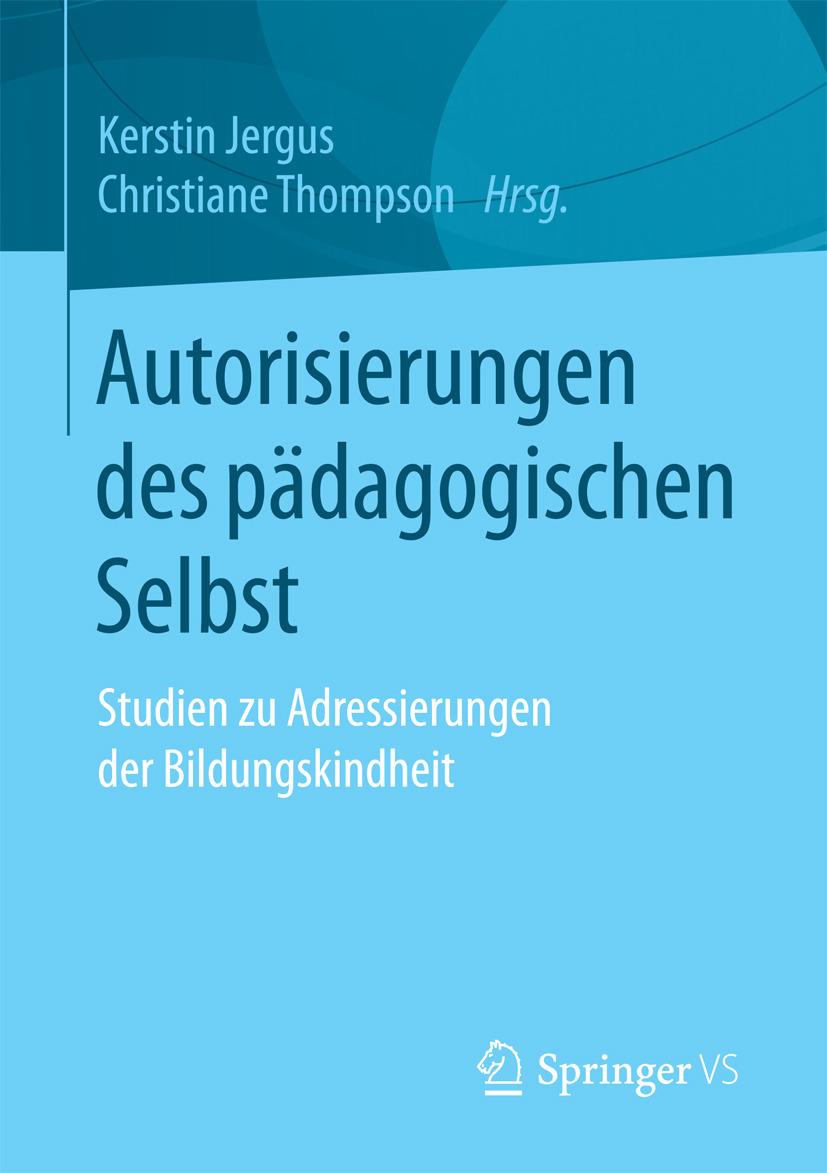 Jergus, Kerstin - Autorisierungen des pädagogischen Selbst, ebook