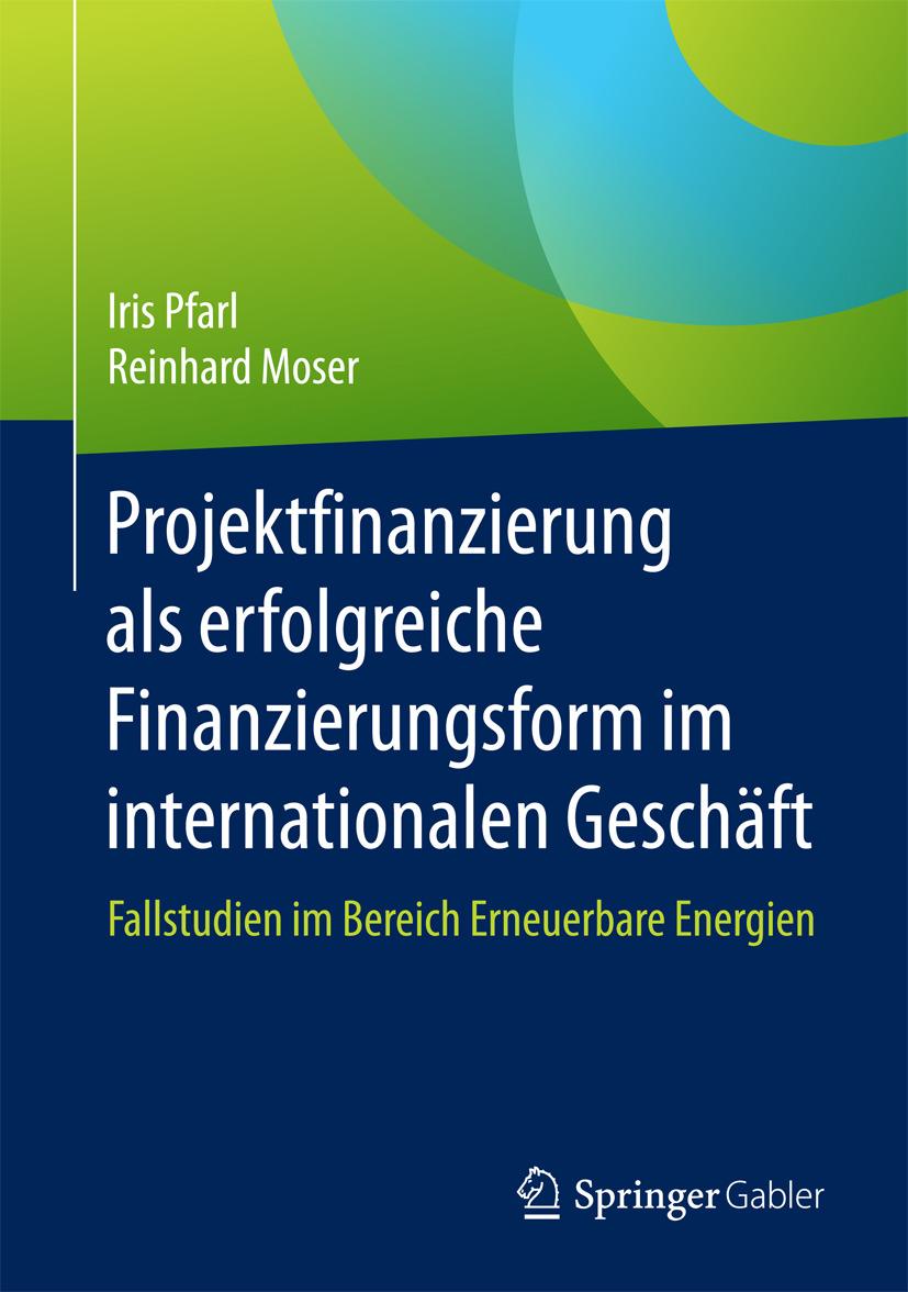 Moser, Reinhard - Projektfinanzierung als erfolgreiche Finanzierungsform im internationalen Geschäft, ebook