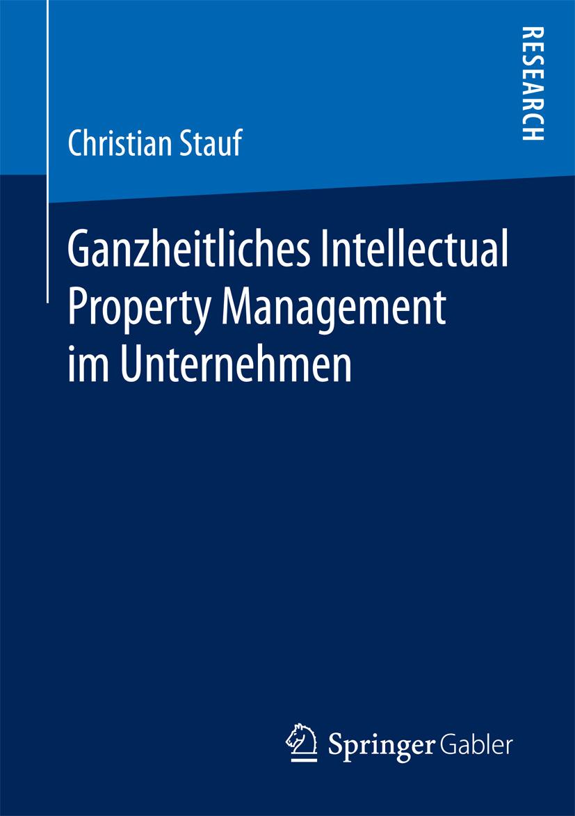 Stauf, Christian - Ganzheitliches Intellectual Property Management im Unternehmen, ebook