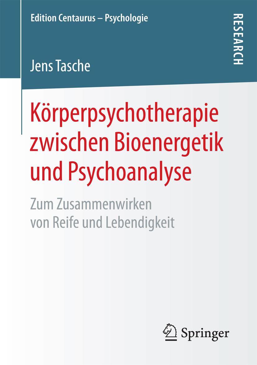 Tasche, Jens - Körperpsychotherapie zwischen Bioenergetik und Psychoanalyse, ebook