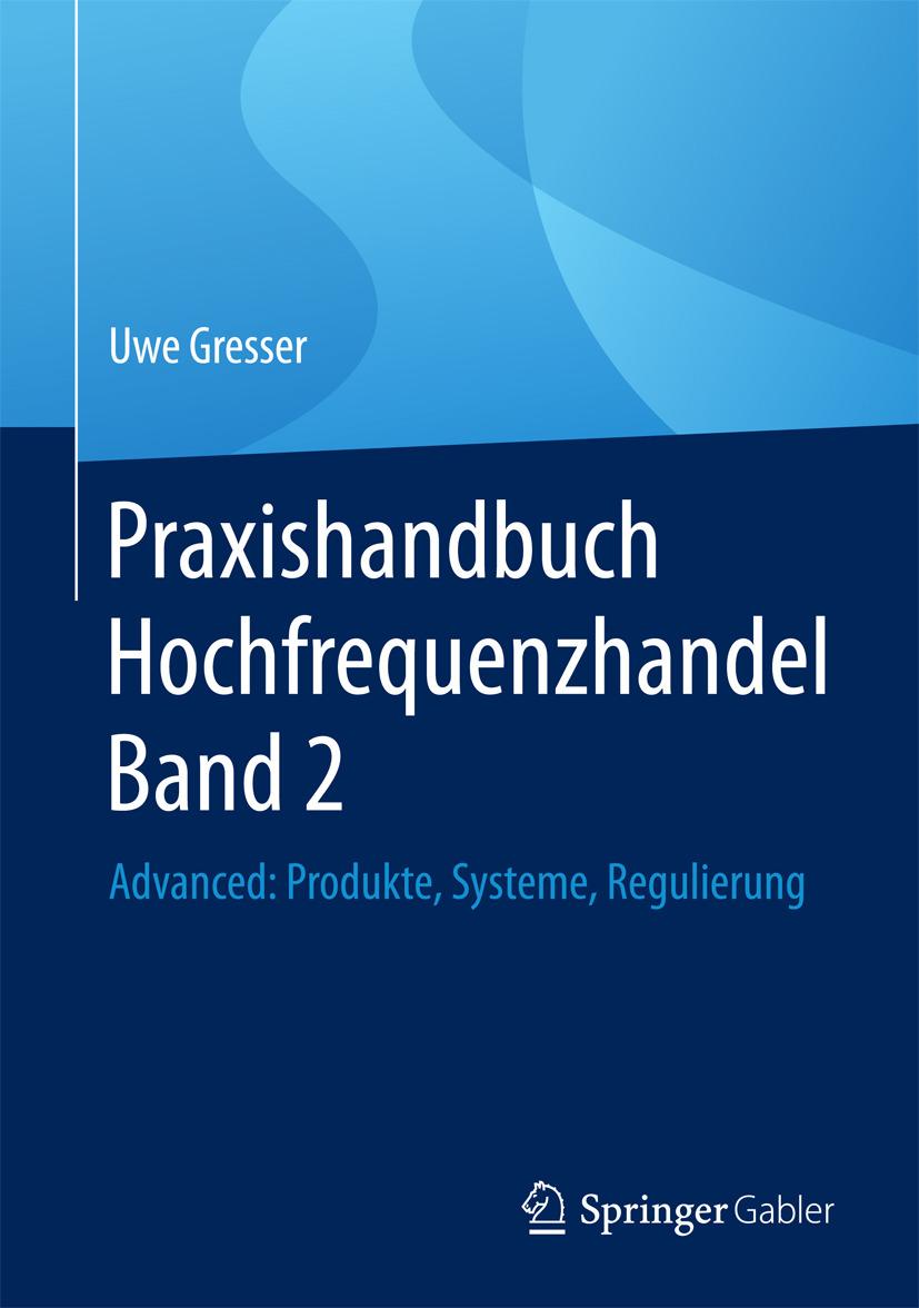 Gresser, Uwe - Praxishandbuch Hochfrequenzhandel Band 2, ebook
