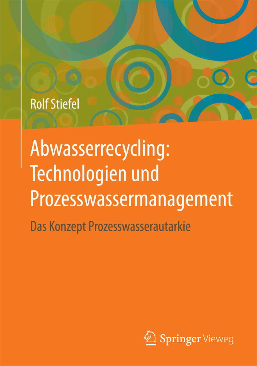 Stiefel, Rolf - Abwasserrecycling: Technologien und Prozesswassermanagement, ebook