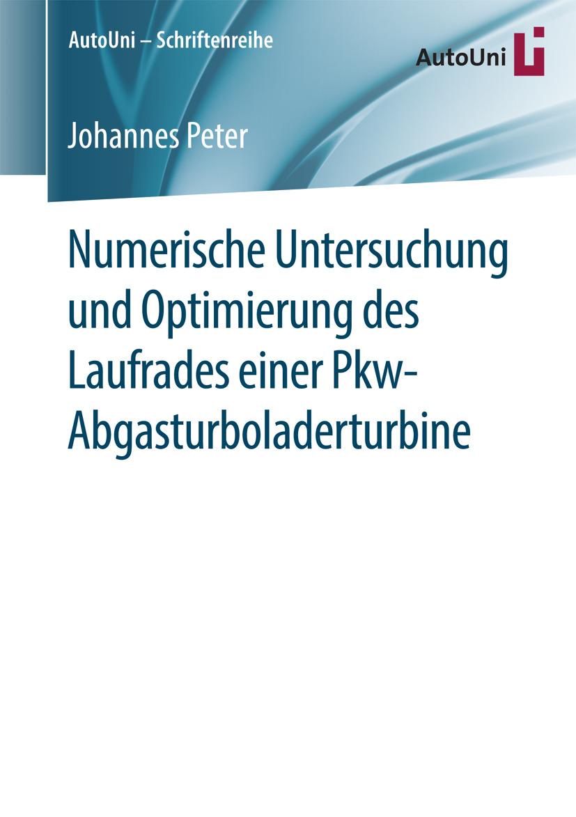 Peter, Johannes - Numerische Untersuchung und Optimierung des Laufrades einer Pkw-Abgasturboladerturbine, e-kirja