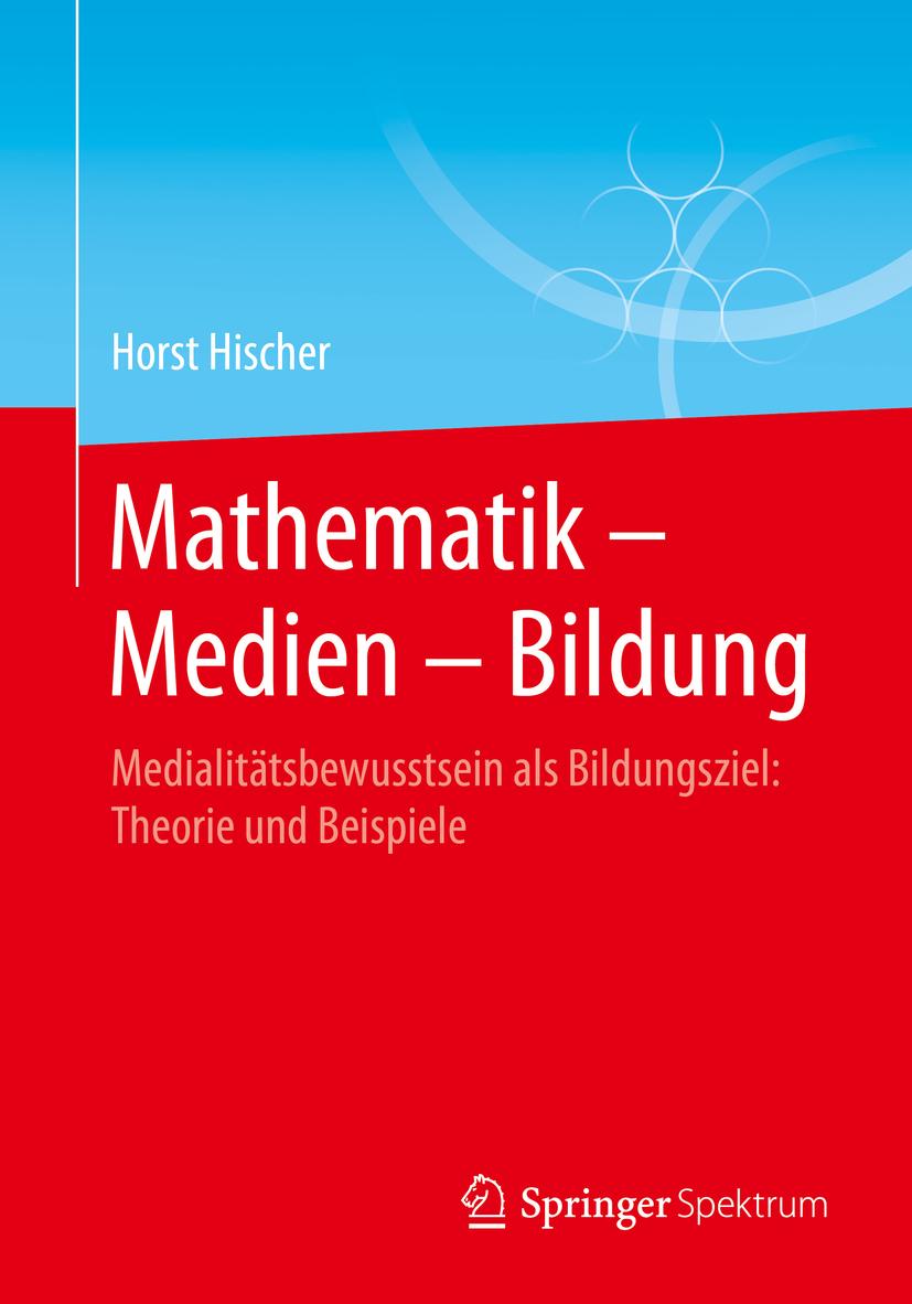 Hischer, Horst - Mathematik – Medien – Bildung, ebook