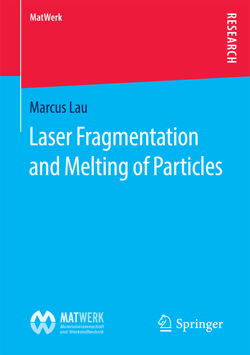 Lau, Marcus - Laser Fragmentation and Melting of Particles, ebook