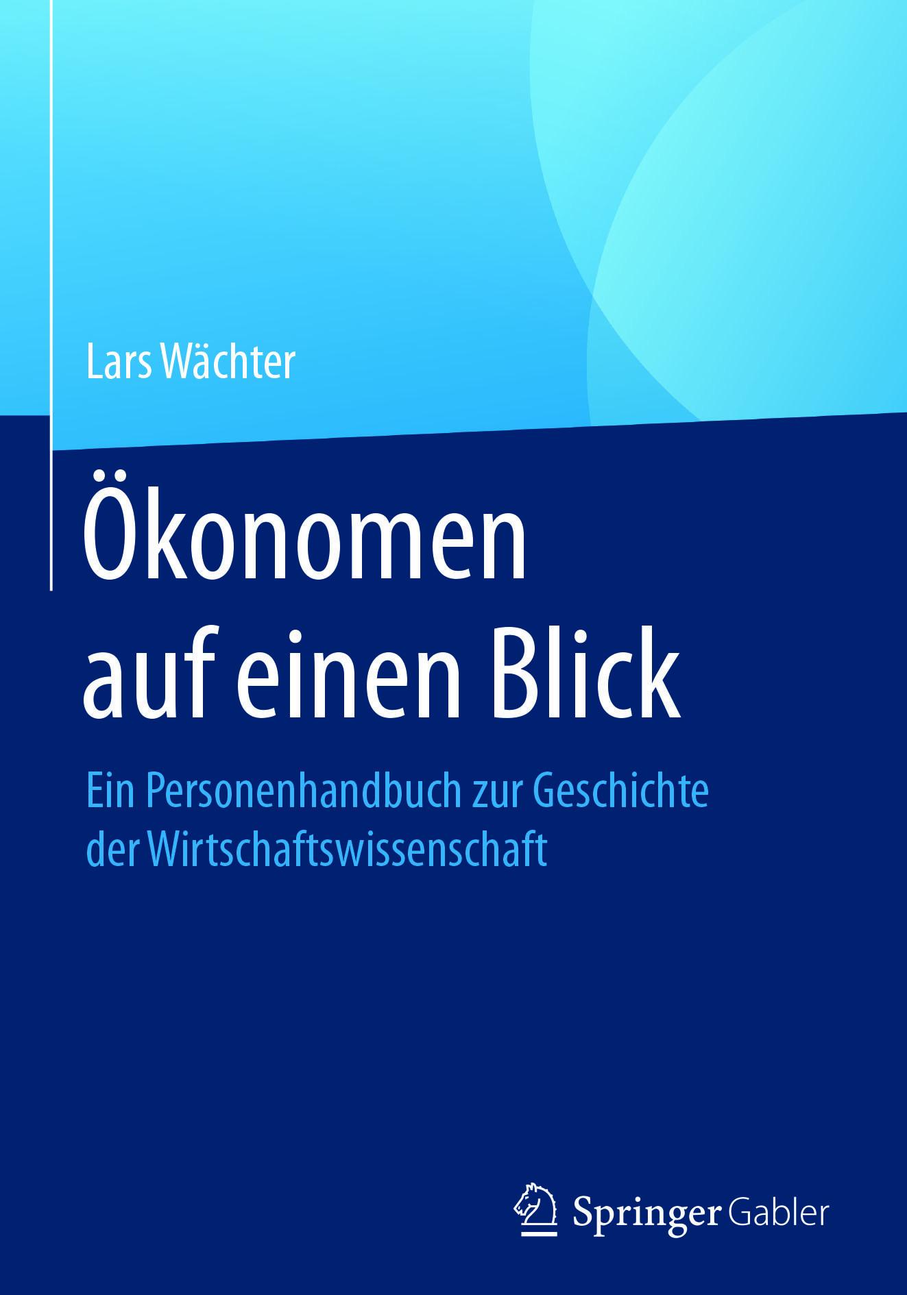 Wächter, Lars - Ökonomen auf einen Blick, ebook