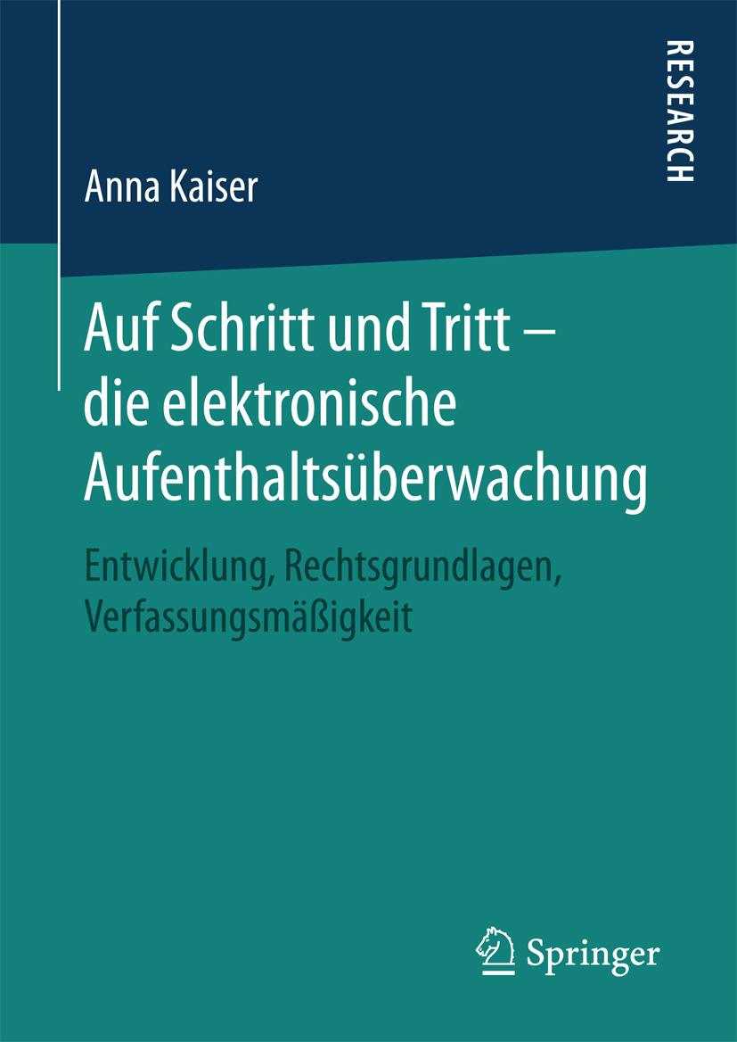 Kaiser, Anna - Auf Schritt und Tritt – die elektronische Aufenthaltsüberwachung, ebook