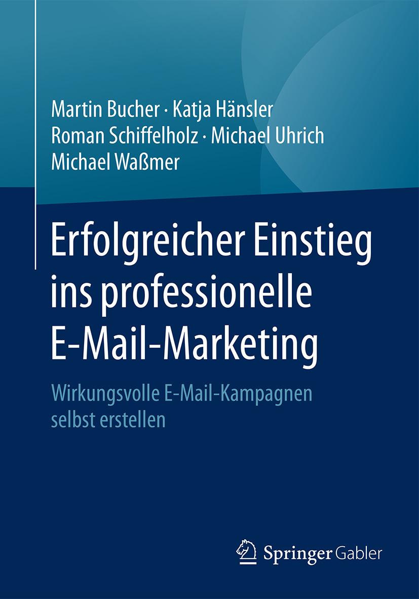 Bucher, Martin - Erfolgreicher Einstieg ins professionelle E-Mail-Marketing, ebook