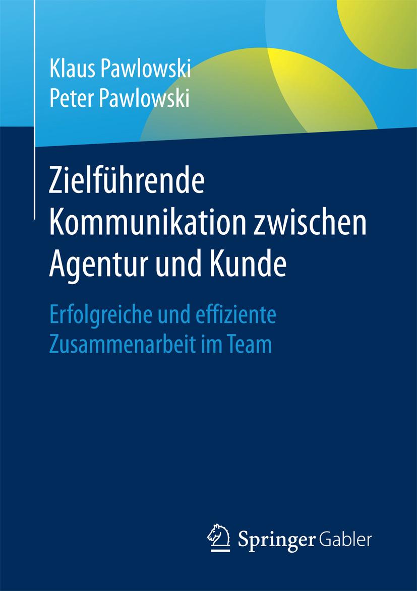 Pawlowski, Klaus - Zielführende Kommunikation zwischen Agentur und Kunde, e-kirja