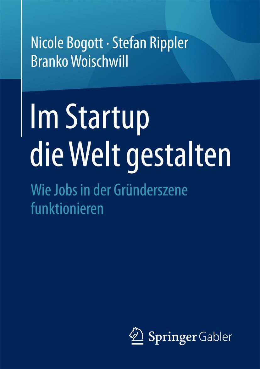Bogott, Nicole - Im Startup die Welt gestalten, ebook