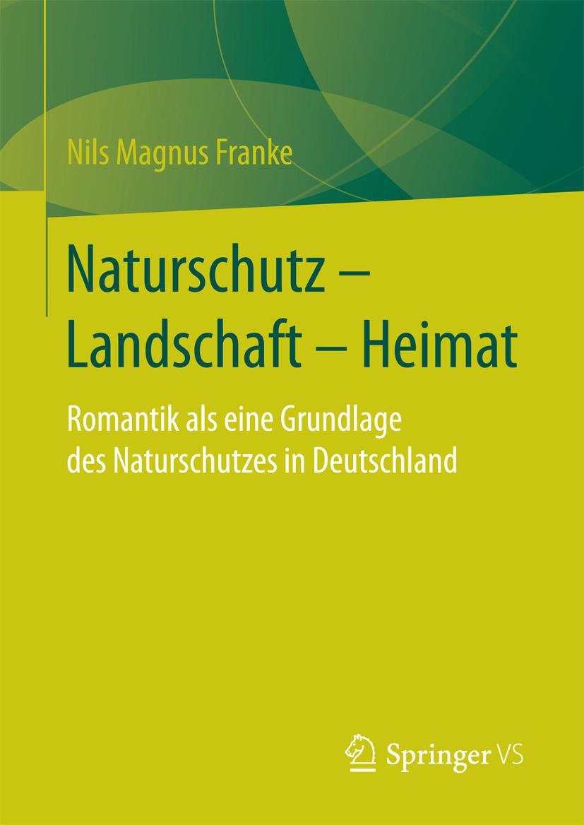 Franke, Nils Magnus - Naturschutz – Landschaft – Heimat, ebook