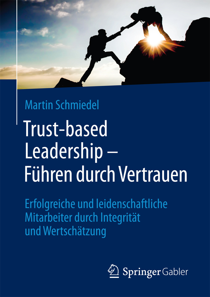 Schmiedel, Martin - Trust-based Leadership – Führen durch Vertrauen, e-kirja
