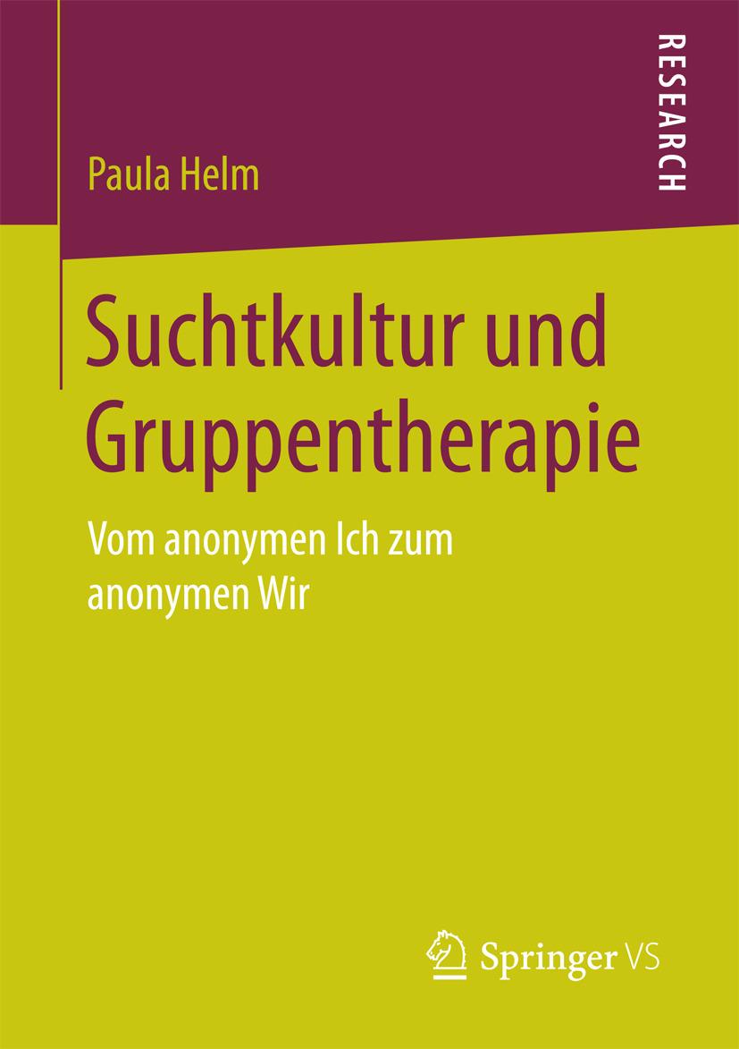 Helm, Paula - Suchtkultur und Gruppentherapie, ebook