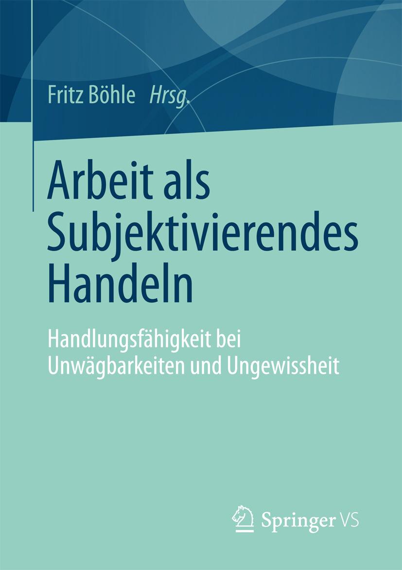 Boehle, Fritz - Arbeit als Subjektivierendes Handeln, ebook