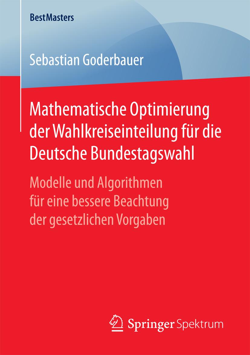 Goderbauer, Sebastian - Mathematische Optimierung der Wahlkreiseinteilung für die Deutsche Bundestagswahl, ebook