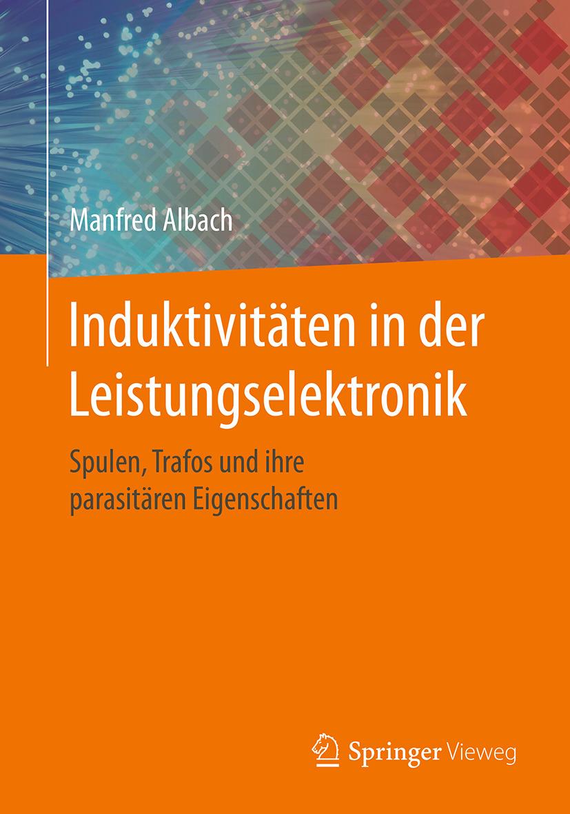 Albach, Manfred - Induktivitäten in der Leistungselektronik, ebook