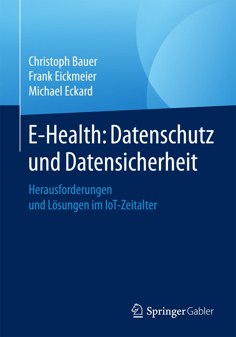 Bauer, Christoph - E-Health: Datenschutz und Datensicherheit, ebook