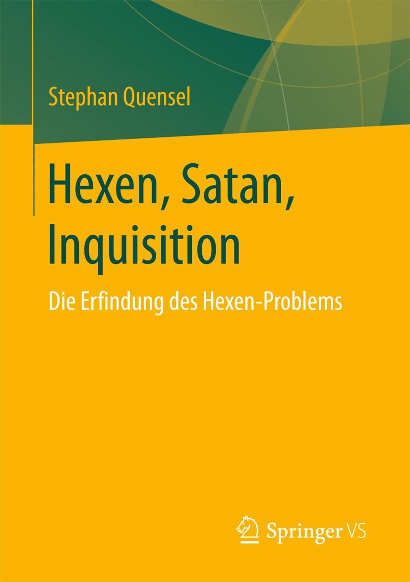 Quensel, Stephan - Hexen, Satan, Inquisition, ebook