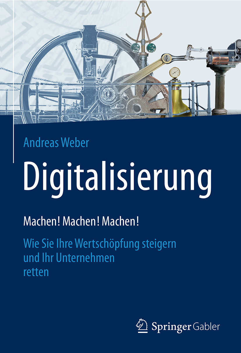 Weber, Andreas - Digitalisierung – Machen! Machen! Machen!, ebook