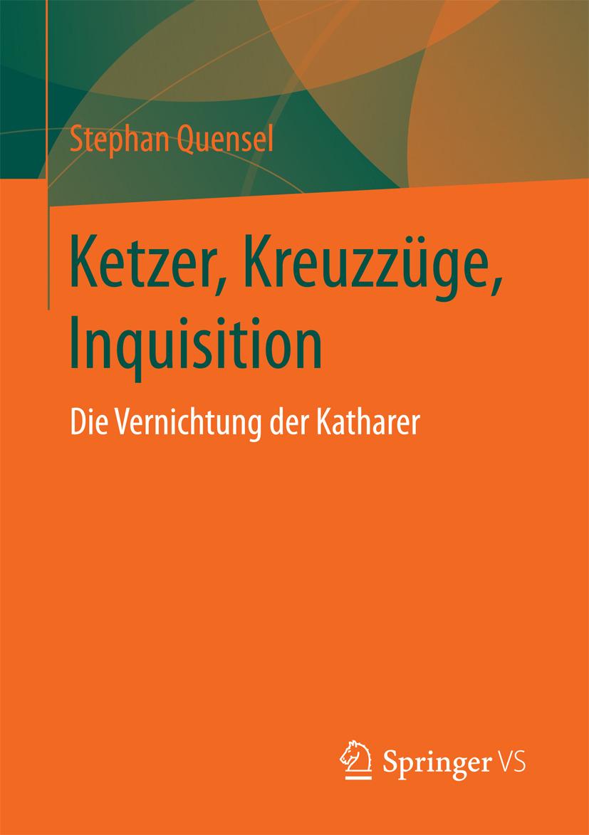 Quensel, Stephan - Ketzer, Kreuzzüge, Inquisition, ebook