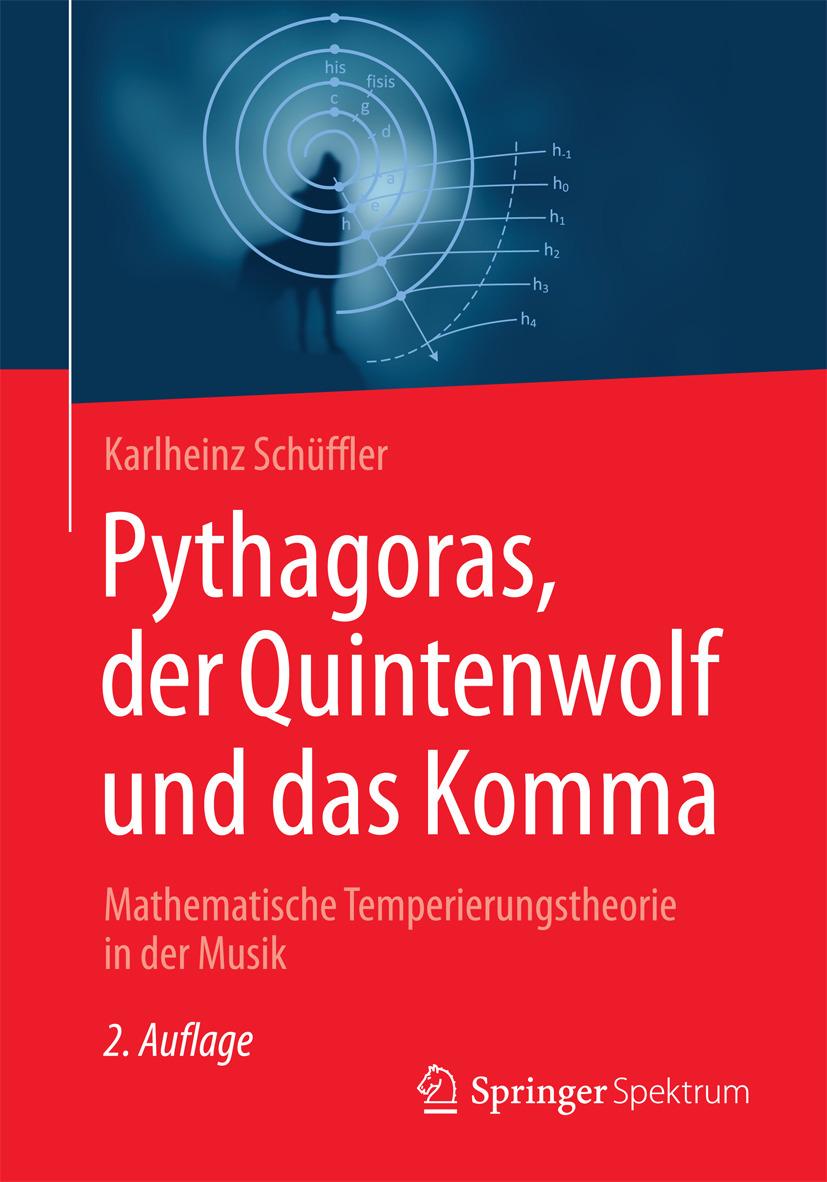 Schüffler, Karlheinz - Pythagoras, der Quintenwolf und das Komma, ebook