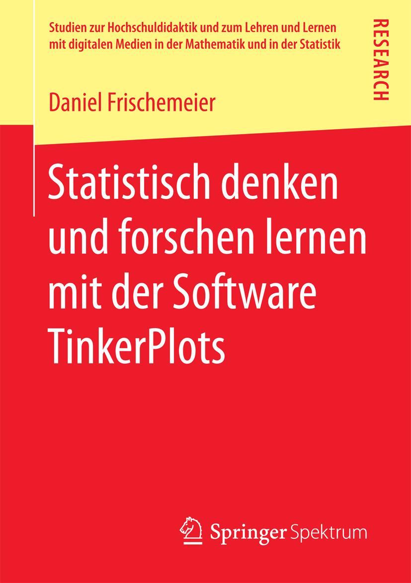 Frischemeier, Daniel - Statistisch denken und forschen lernen mit der Software TinkerPlots, ebook