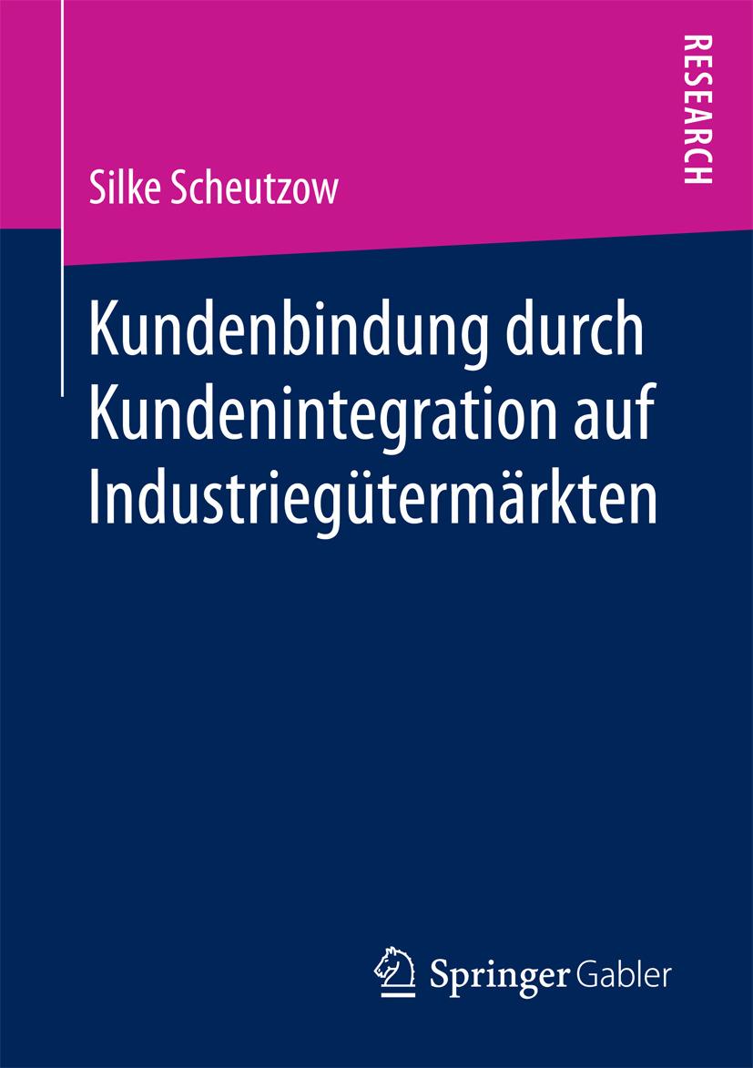 Scheutzow, Silke - Kundenbindung durch Kundenintegration auf Industriegütermärkten, ebook
