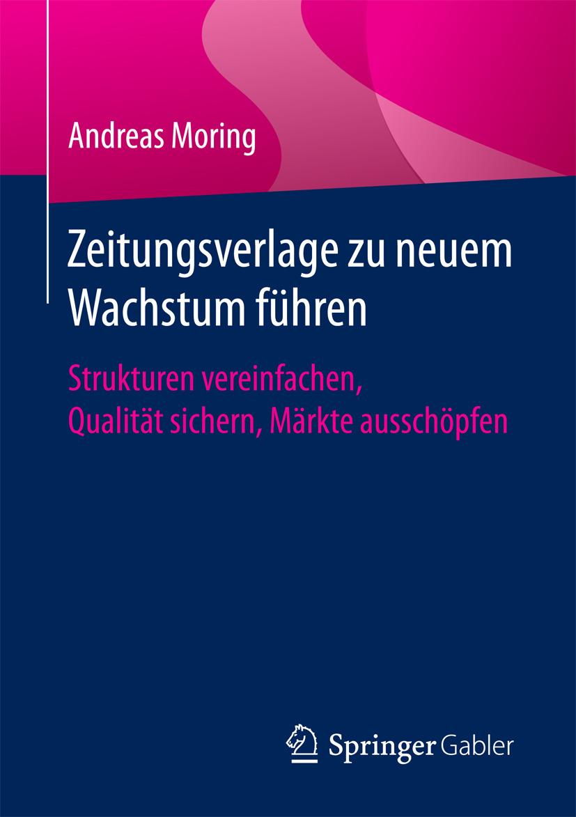 Moring, Andreas - Zeitungsverlage zu neuem Wachstum führen, ebook