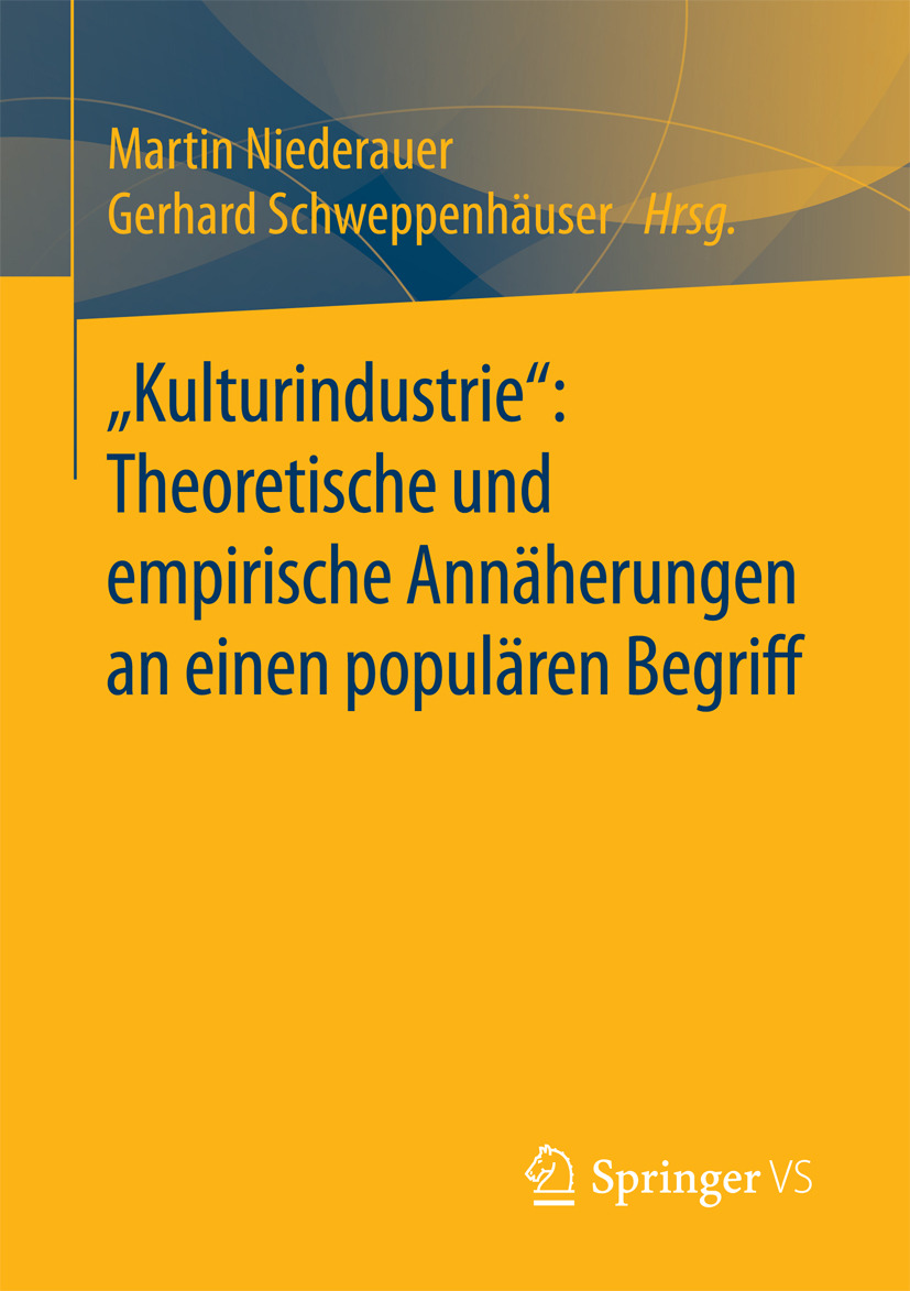 """Niederauer, Martin - """"Kulturindustrie"""": Theoretische und empirische Annäherungen an einen populären Begriff, ebook"""