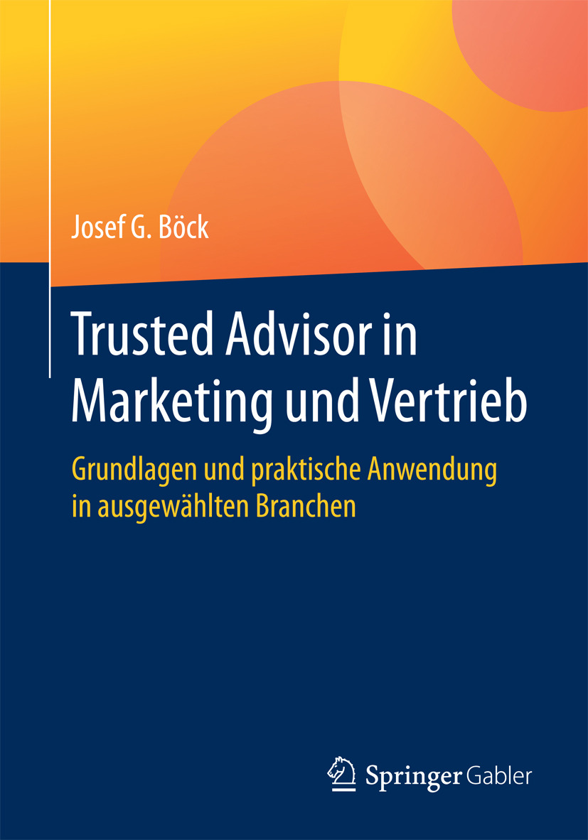 Böck, Josef G. - Trusted Advisor in Marketing und Vertrieb, ebook