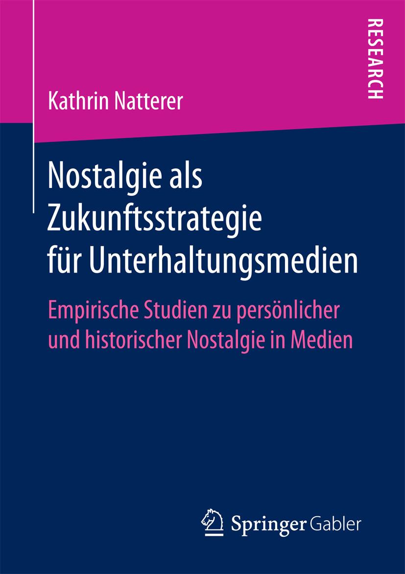 Natterer, Kathrin - Nostalgie als Zukunftsstrategie für Unterhaltungsmedien, ebook