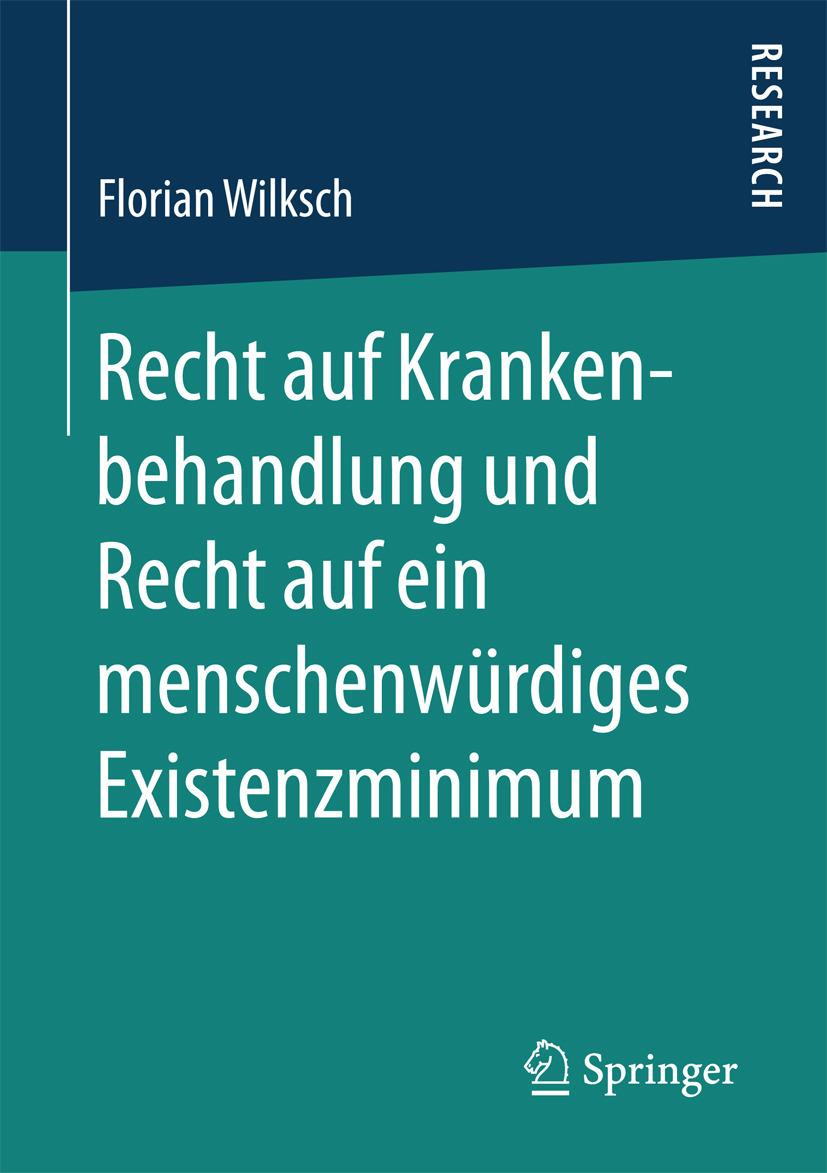 Wilksch, Florian - Recht auf Krankenbehandlung und Recht auf ein menschenwürdiges Existenzminimum, ebook