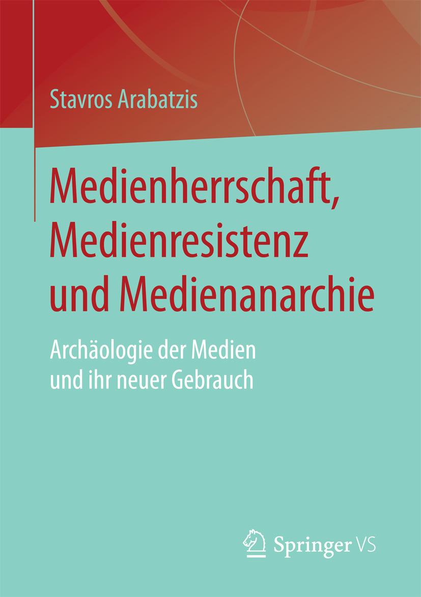 Arabatzis, Stavros - Medienherrschaft, Medienresistenz und Medienanarchie, ebook