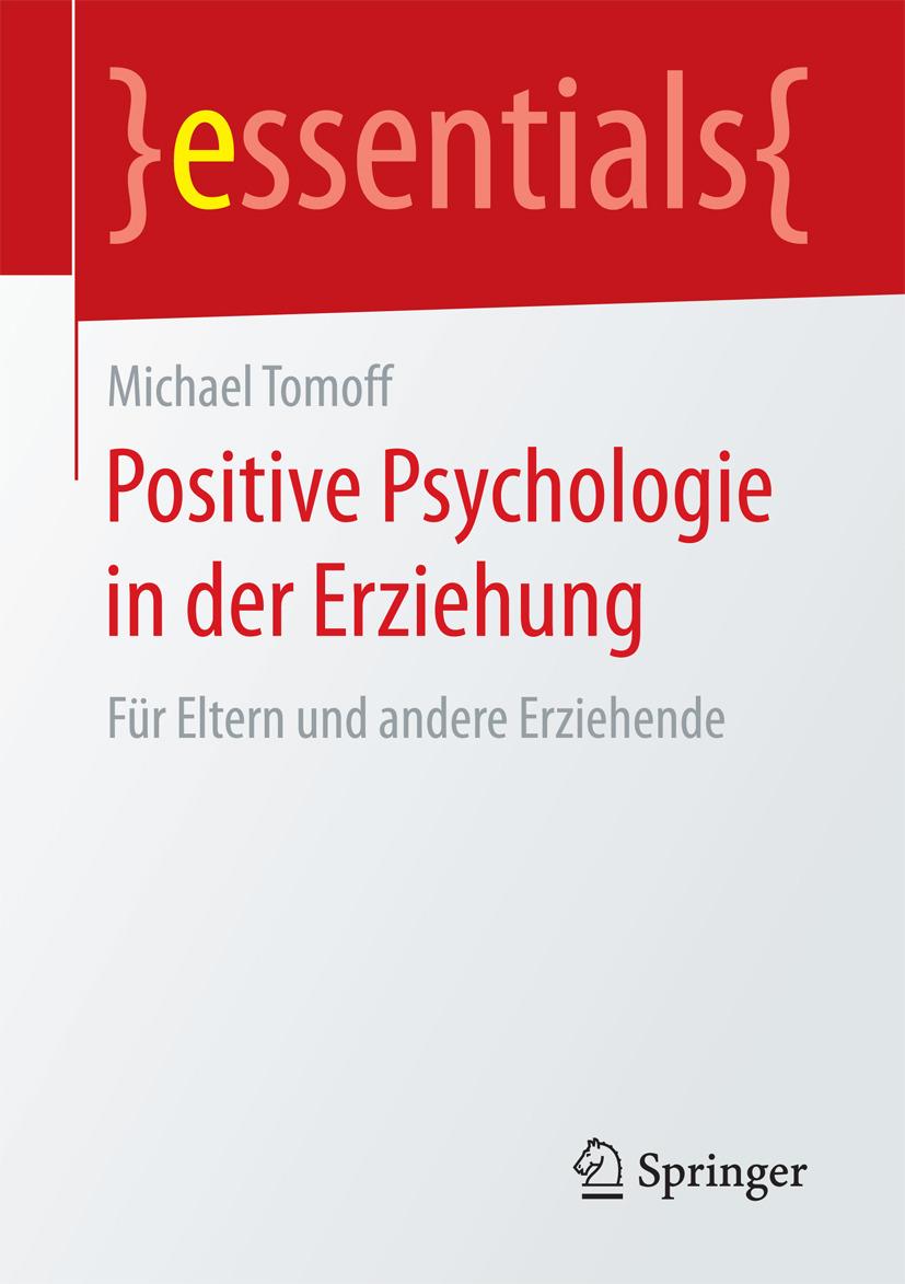 Tomoff, Michael - Positive Psychologie in der Erziehung, ebook
