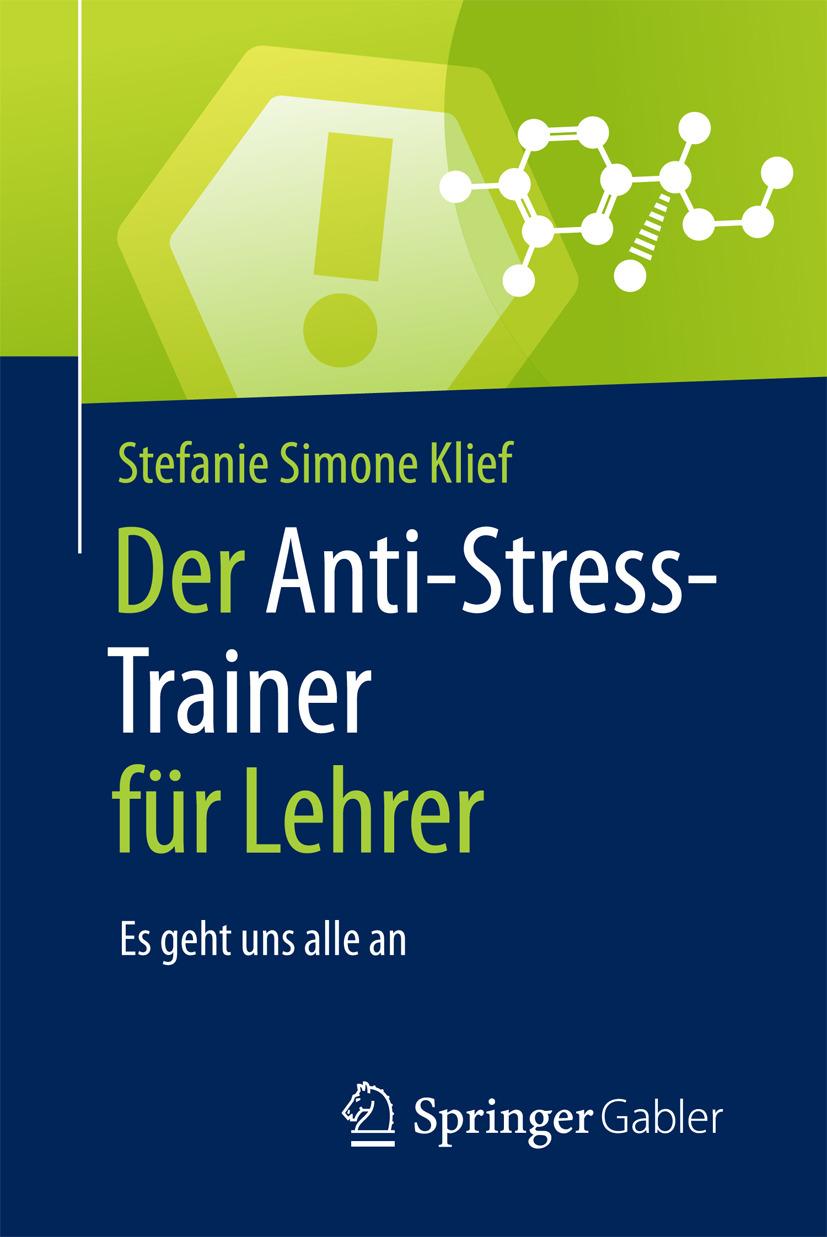 Klief, Stefanie Simone - Der Anti-Stress-Trainer für Lehrer, ebook