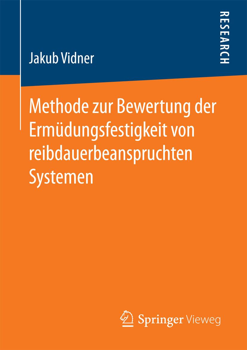 Vidner, Jakub - Methode zur Bewertung der Ermüdungsfestigkeit von reibdauerbeanspruchten Systemen, ebook