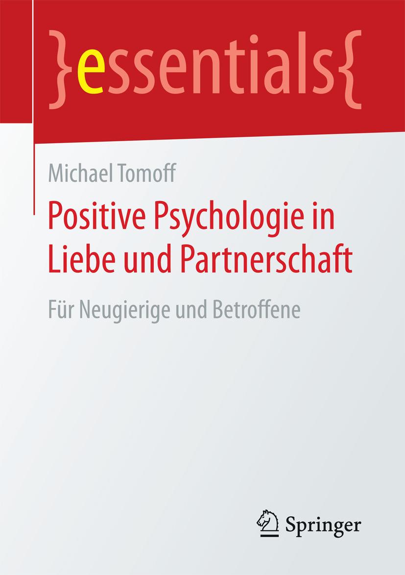 Tomoff, Michael - Positive Psychologie in Liebe und Partnerschaft, ebook