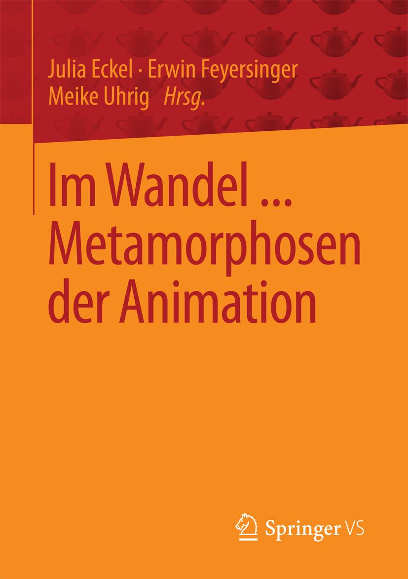 Eckel, Julia - Im Wandel ... Metamorphosen der Animation, ebook