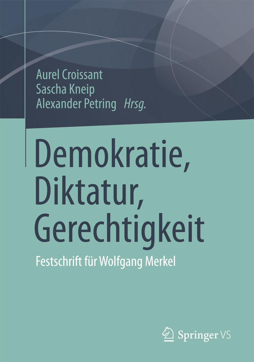 Croissant, Aurel - Demokratie, Diktatur, Gerechtigkeit, ebook