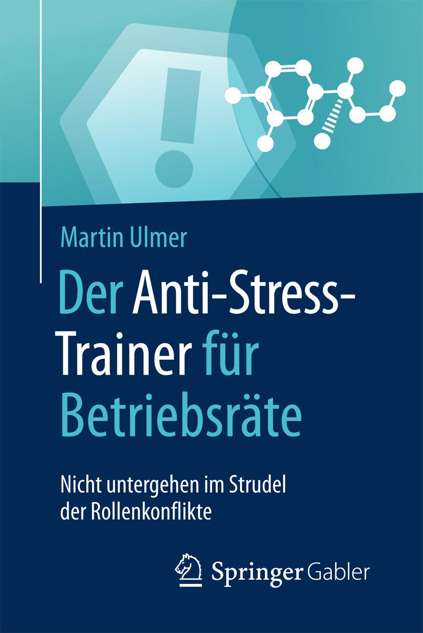 Ulmer, Martin - Der Anti-Stress-Trainer für Betriebsräte, ebook