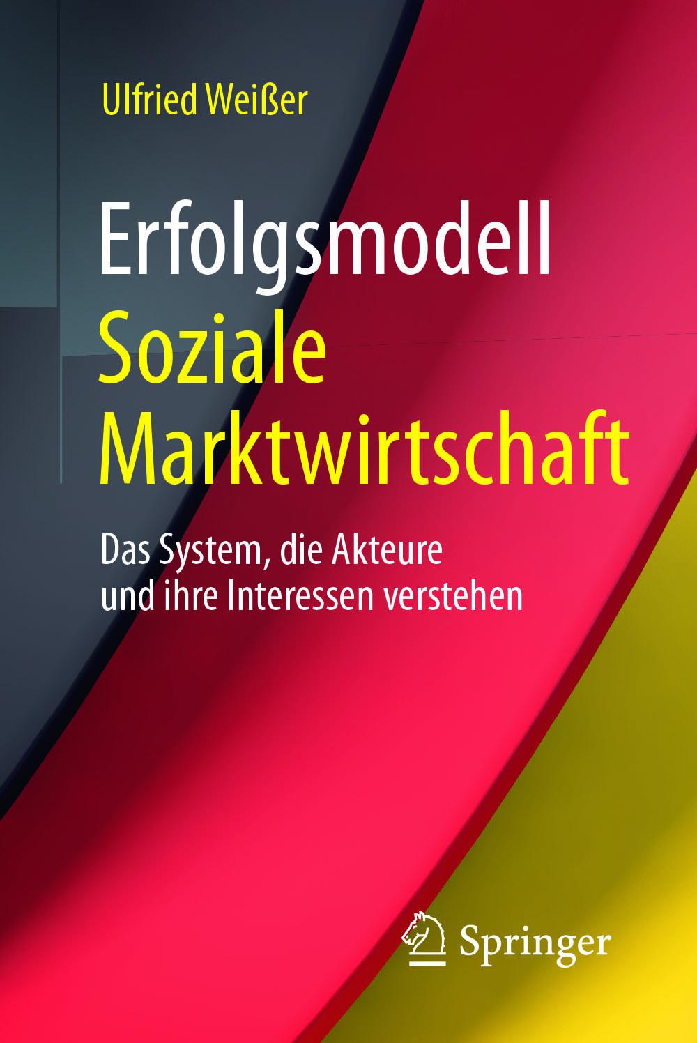 Weißer, Ulfried - Erfolgsmodell Soziale Marktwirtschaft, ebook