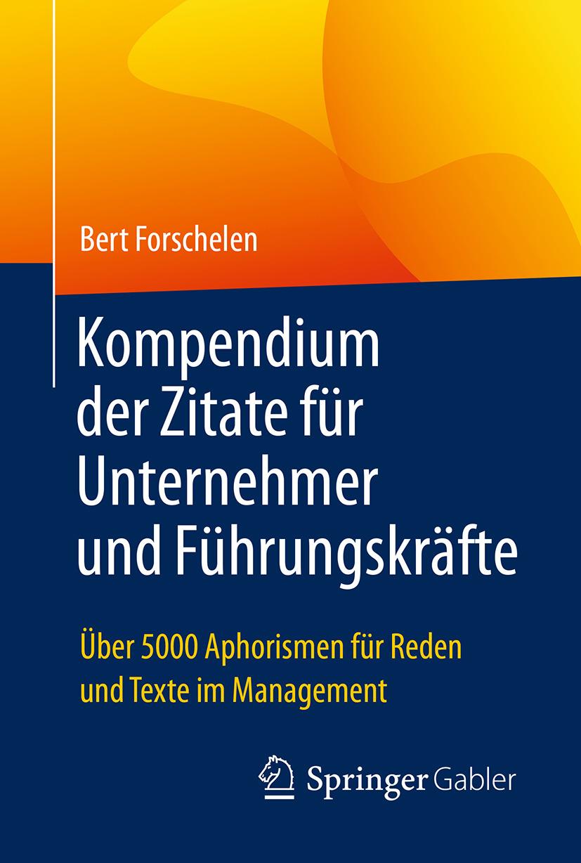Forschelen, Bert - Kompendium der Zitate für Unternehmer und Führungskräfte, ebook