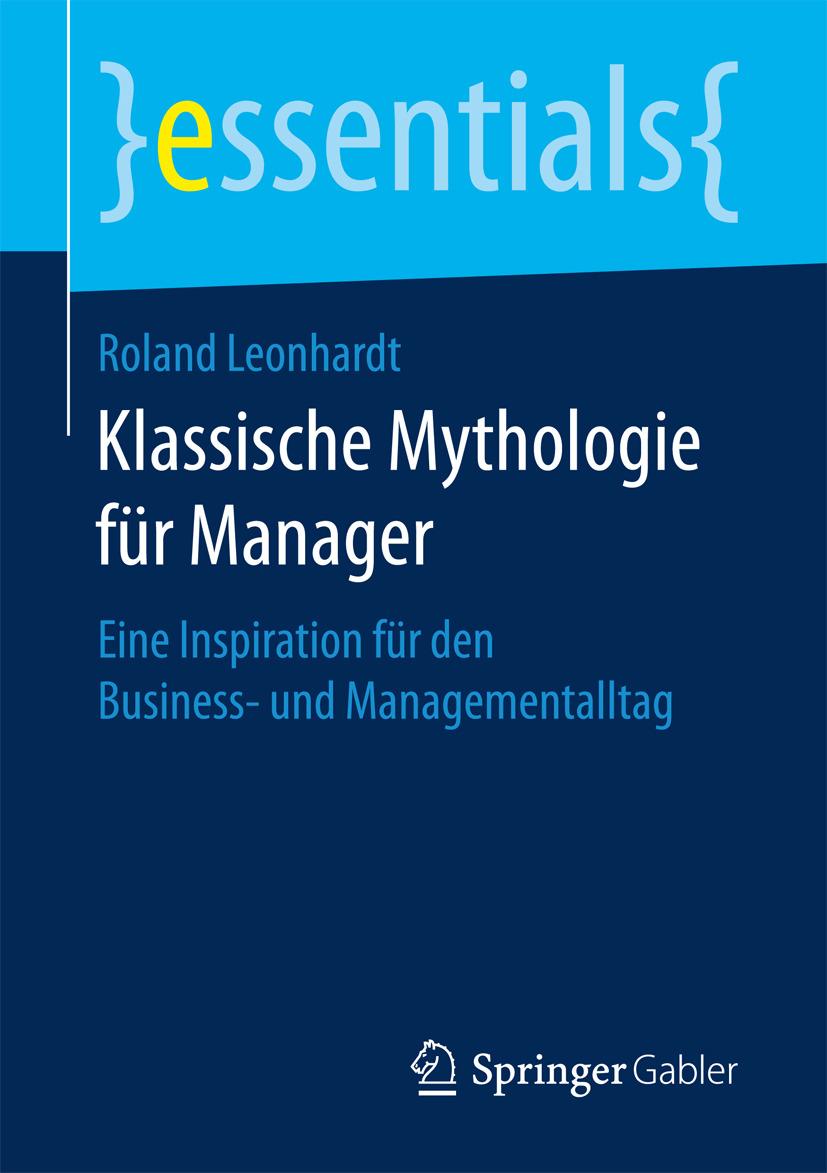Leonhardt, Roland - Klassische Mythologie für Manager, ebook