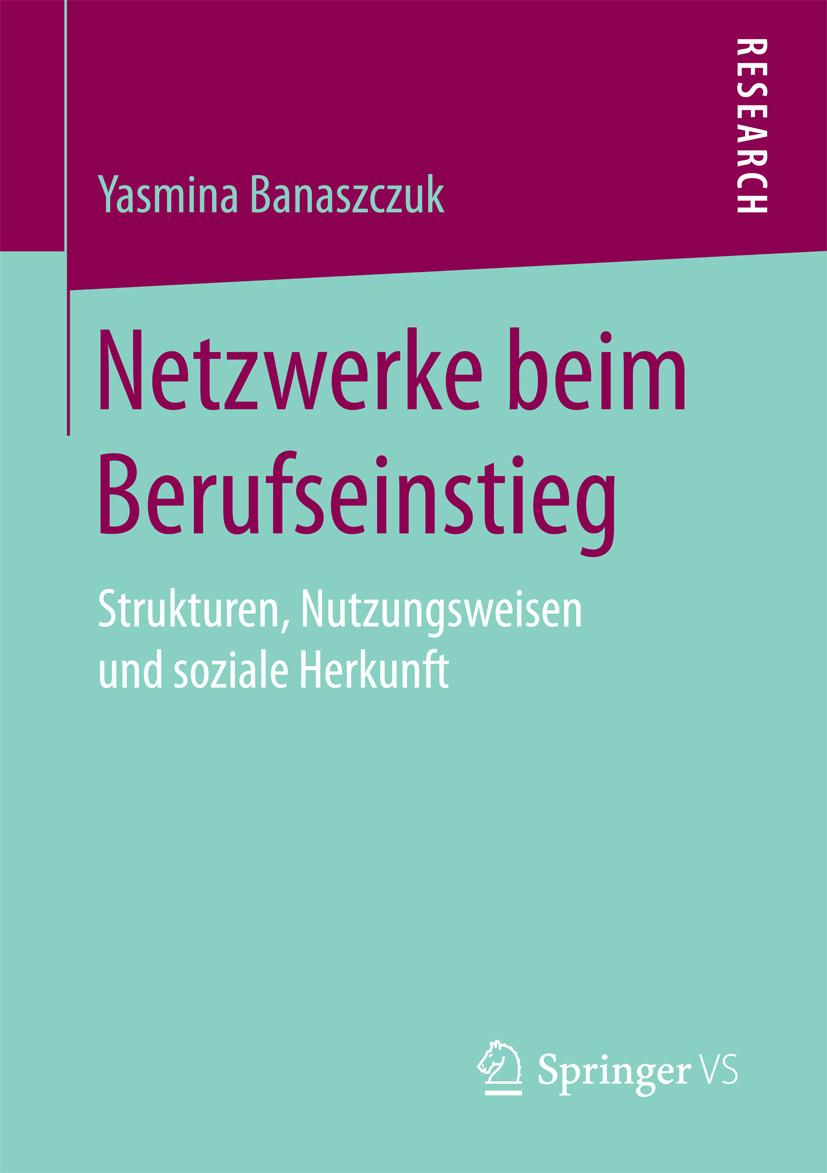 Banaszczuk, Yasmina - Netzwerke beim Berufseinstieg, ebook